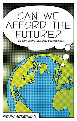 Can We Afford the Future? By Ackerman, Frank
